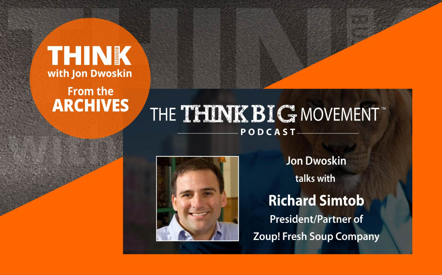 THINK Business Podcast: Richard Simtob, President/Partner of Zoup! Fresh Soup Company