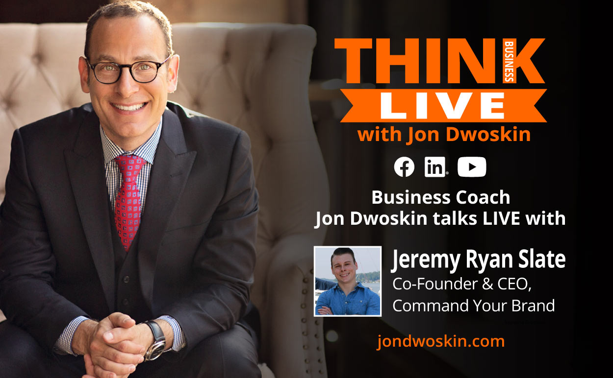 Jon Dwoskin Talks LIVE with Jeremy Ryan Slate, Co-Founder & CEO, Command Your Brand