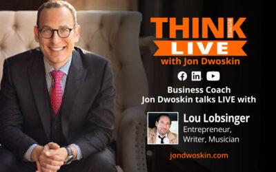 Jon Dwoskin Talks LIVE with Lou Lobsinger, Entrepreneur, Writer, Musician