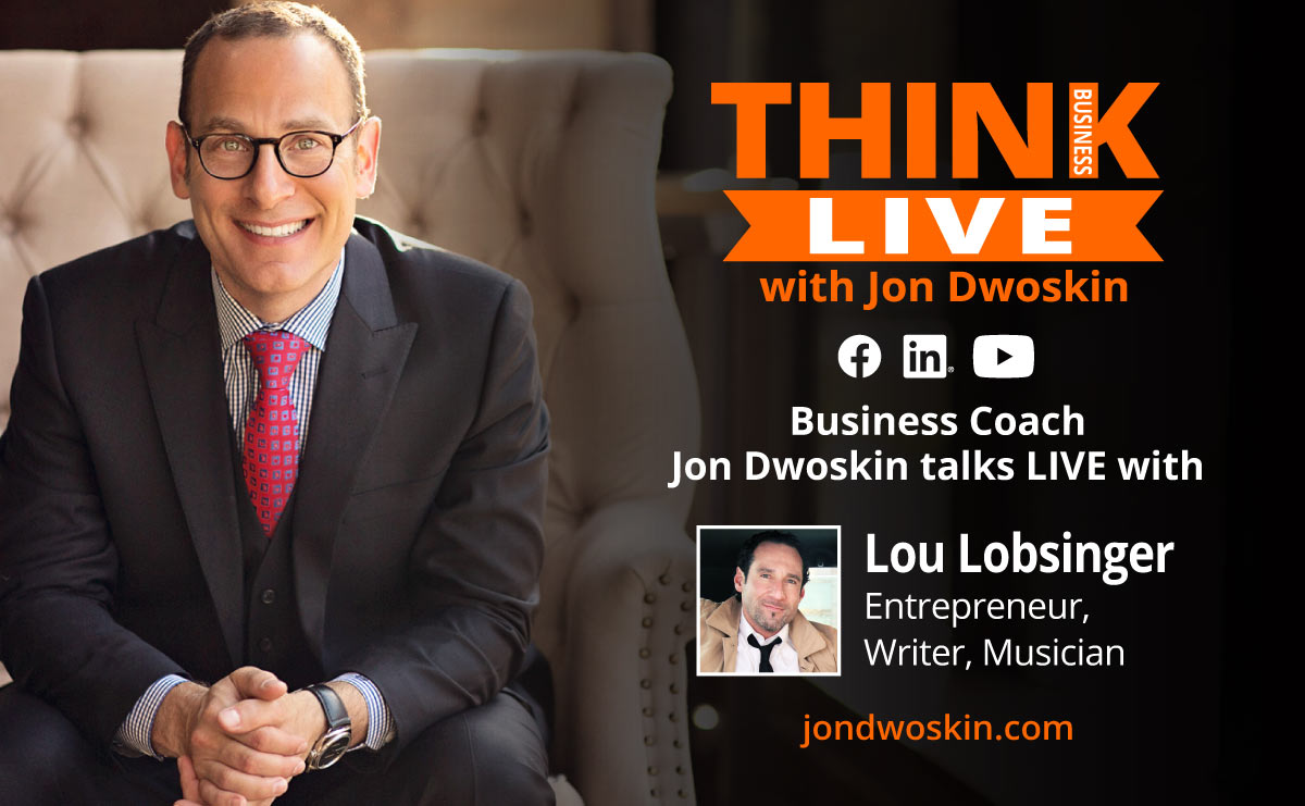 Jon Dwoskin Talks LIVE with Lou Lobsinger, Entrepreneur, Writer, Musician