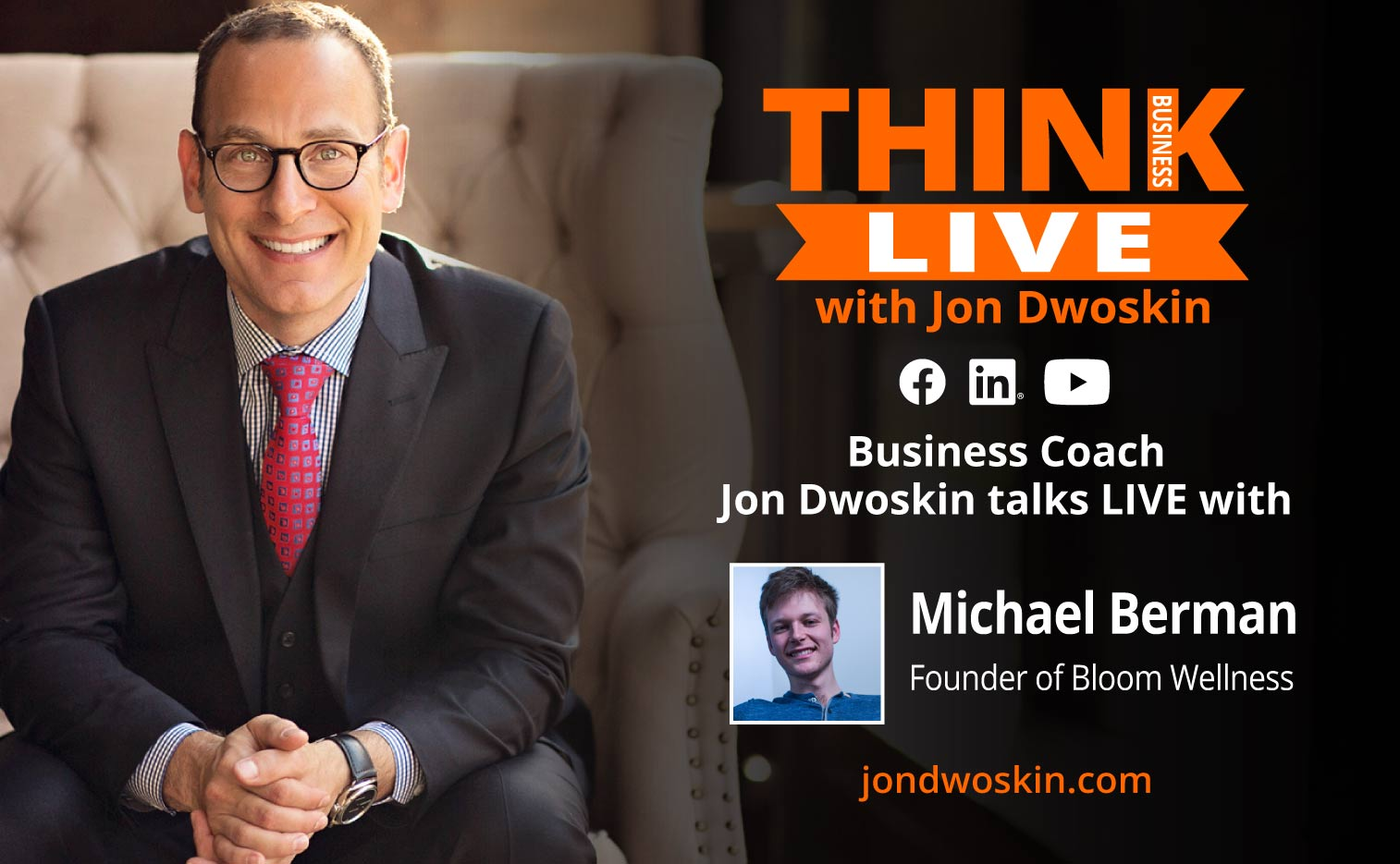 Jon Dwoskin Talks LIVE with Michael Berman, Founder of Bloom Wellness