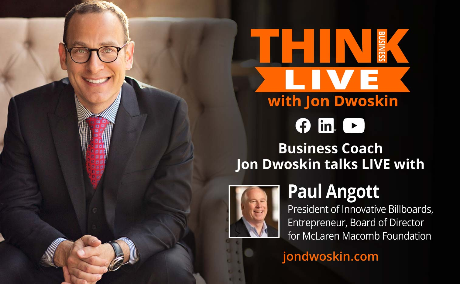 Jon Dwoskin Talks LIVE with Paul Angott, President of Innovative Billboards, Entrepreneur, Board of Director for McLaren Macomb Foundation