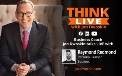 Jon Dwoskin Talks LIVE with Raymond Redmond, Personal Trainer, Equinox