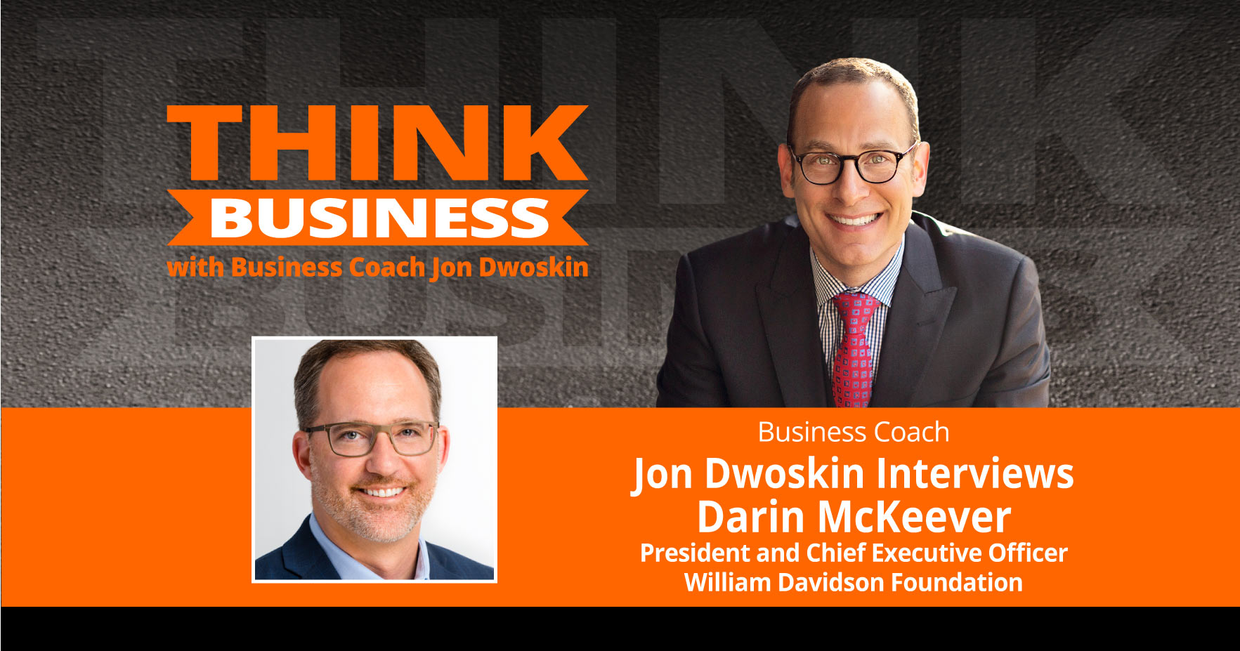 THINK Business Podcast: Jon Dwoskin Talks with Darin McKeever