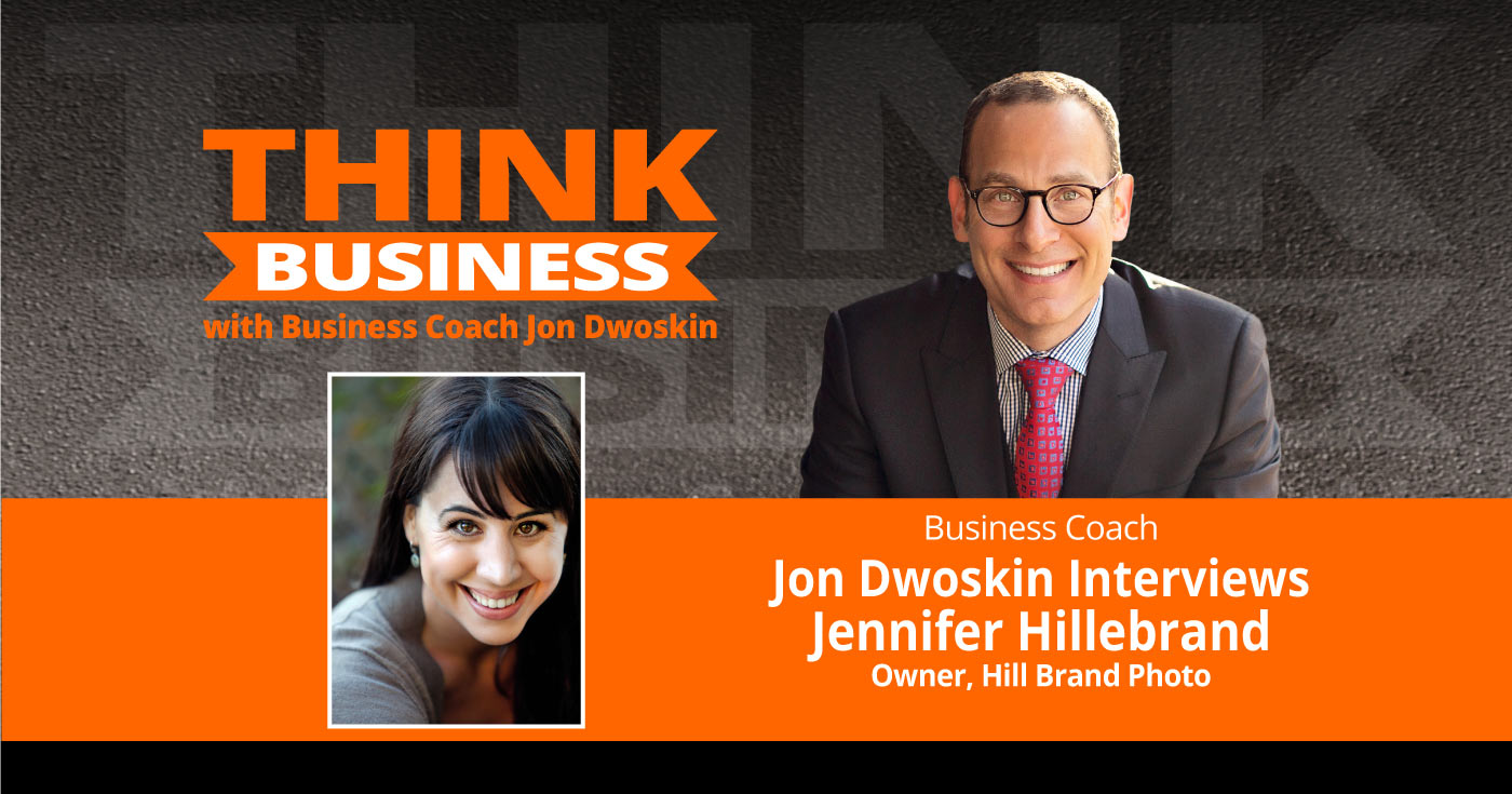 THINK Business Podcast: Jon Dwoskin Talks with Jennifer Hillebrand, Owner, Hill Brand Photo