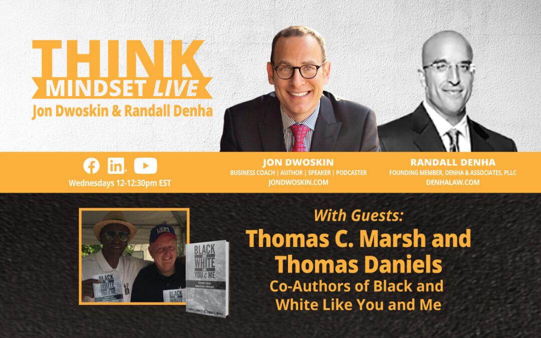 THINK Mindest LIVE: Jon Dwoskin and Randall Denha Talk with Thomas C. Marsh and Thomas Daniels