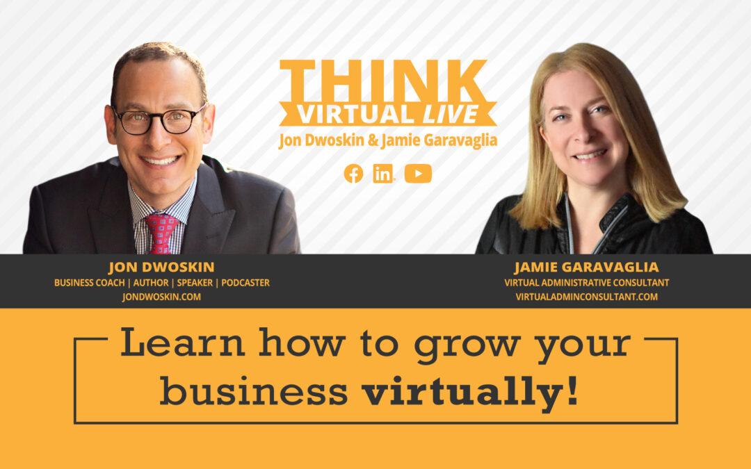 THINK Virtual LIVE with Jon Dwoskin and Jamie Garavaglia