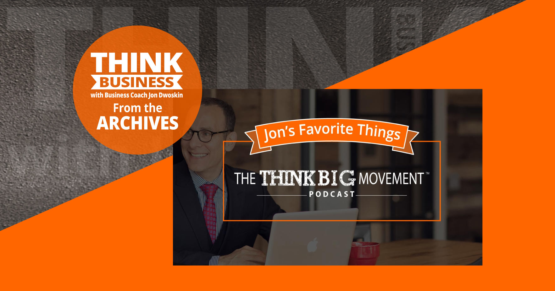 THINK Business Podcast: Jon's Favorite Things