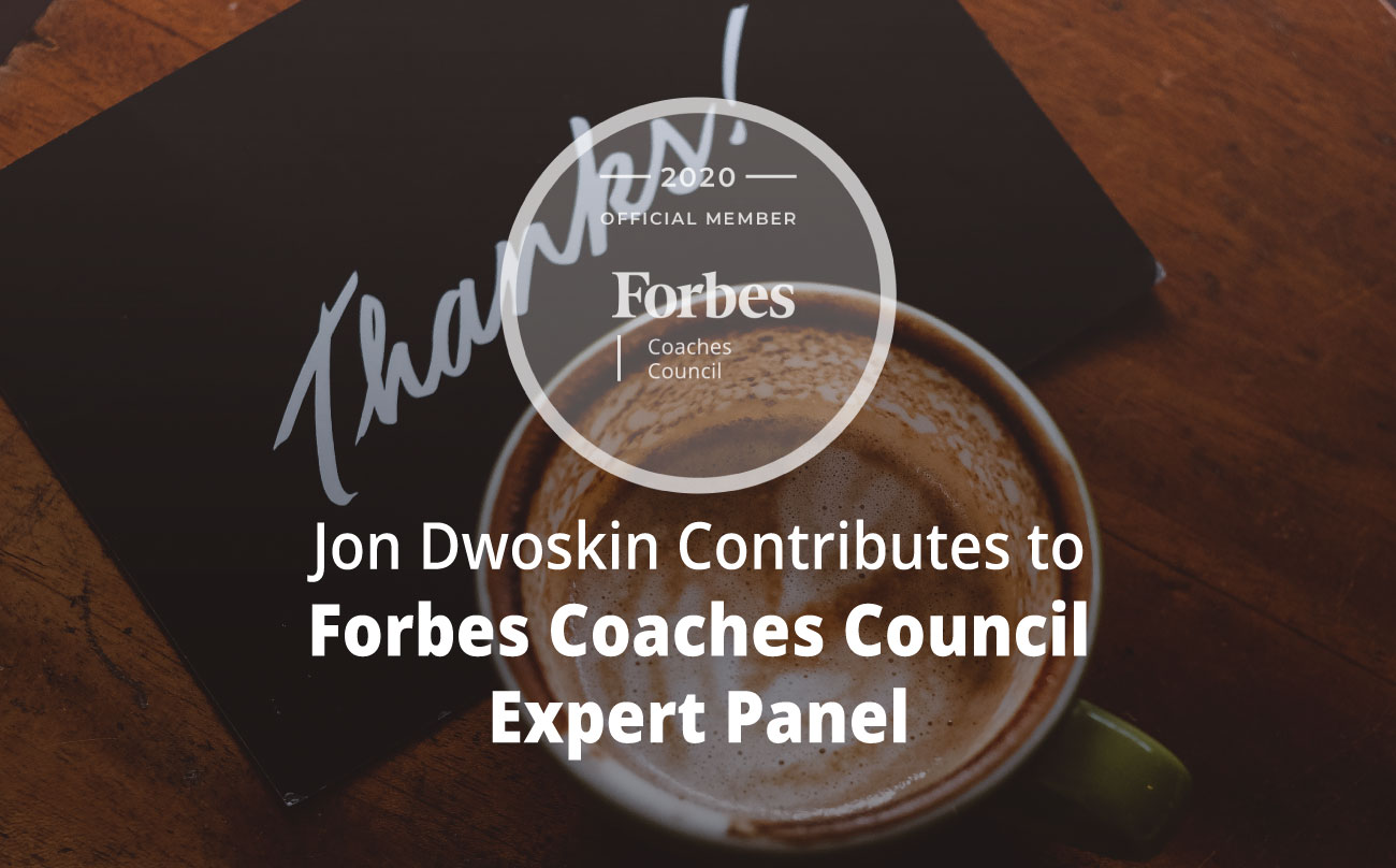 Jon Contributes to Forbes Coaches Council Expert Panel: 14 Social Skills Every Business Leader Should Master