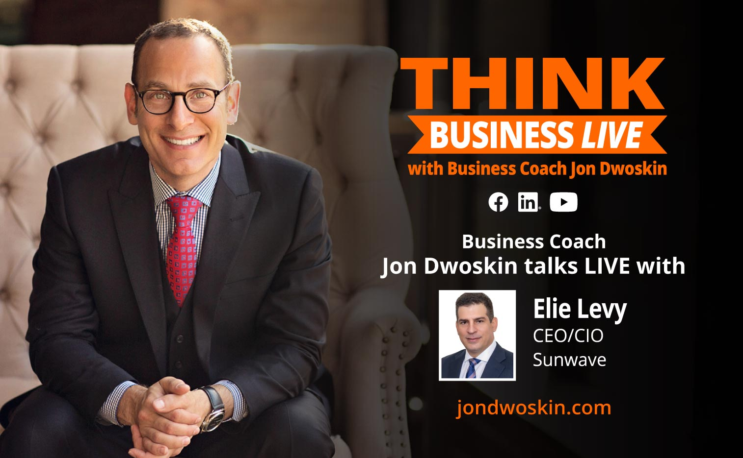 THINK Business LIVE: Jon Dwoskin Talks with Elie Levy