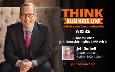THINK Business LIVE: Jon Dwoskin Talks with Jeff Gothelf