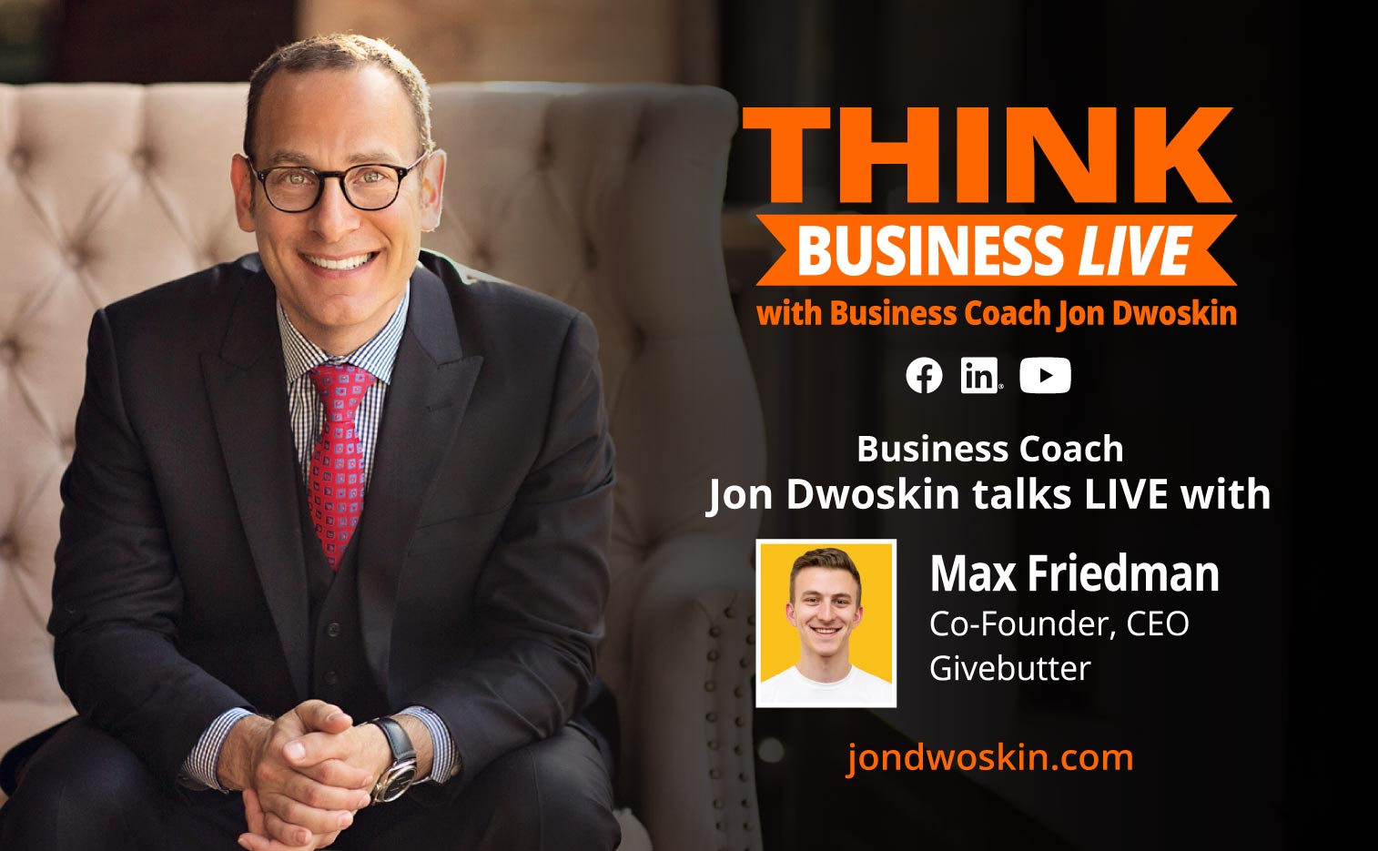 THINK Business LIVE: Jon Dwoskin Talks with Max Friedman