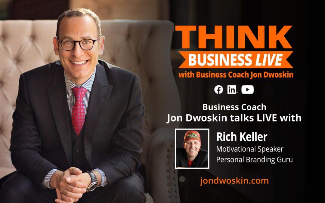 THINK Business LIVE: Jon Dwoskin Talks with Rich Keller