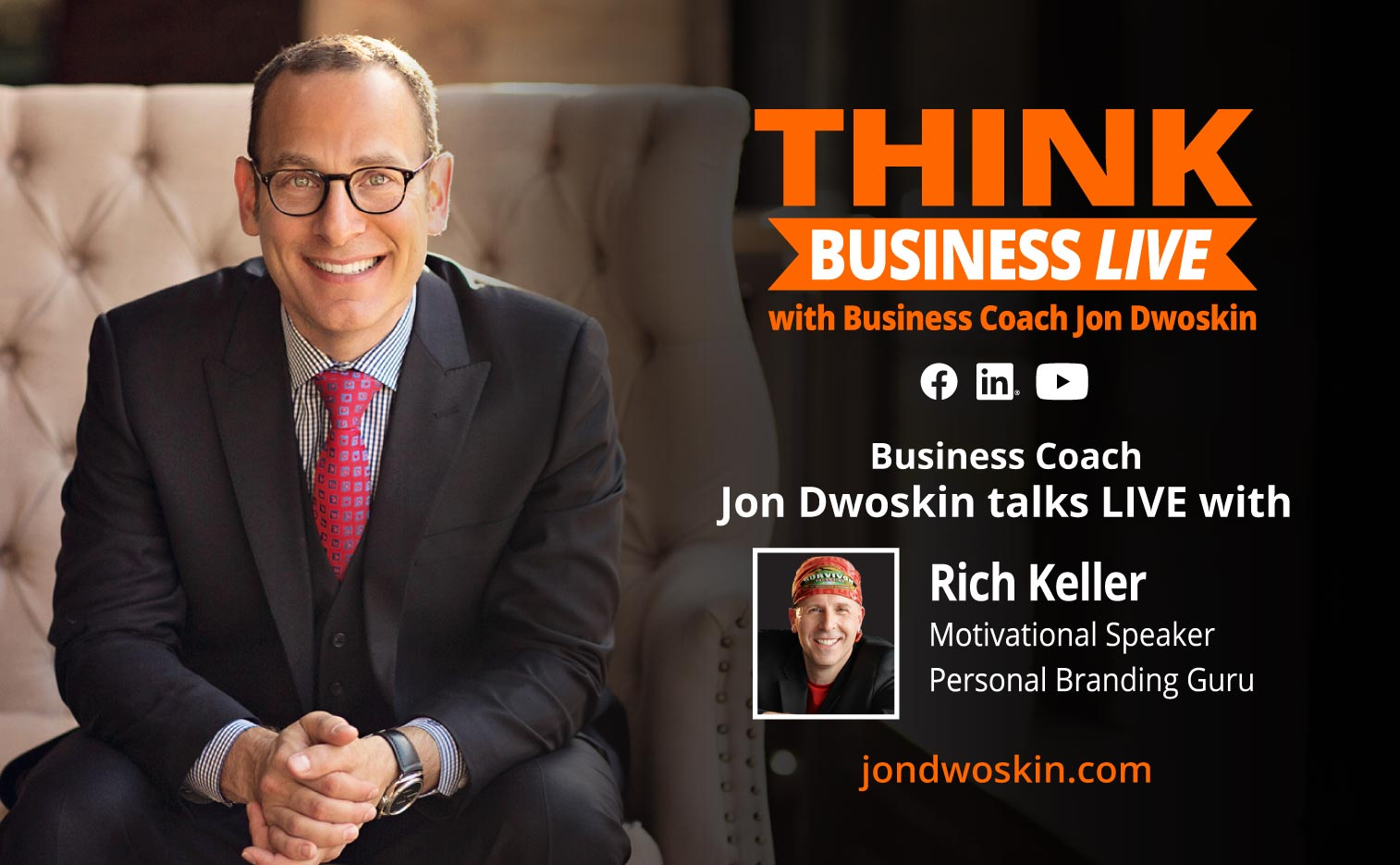 THINK Business LIVE: Jon Dwoskin Talks with Rich Keller