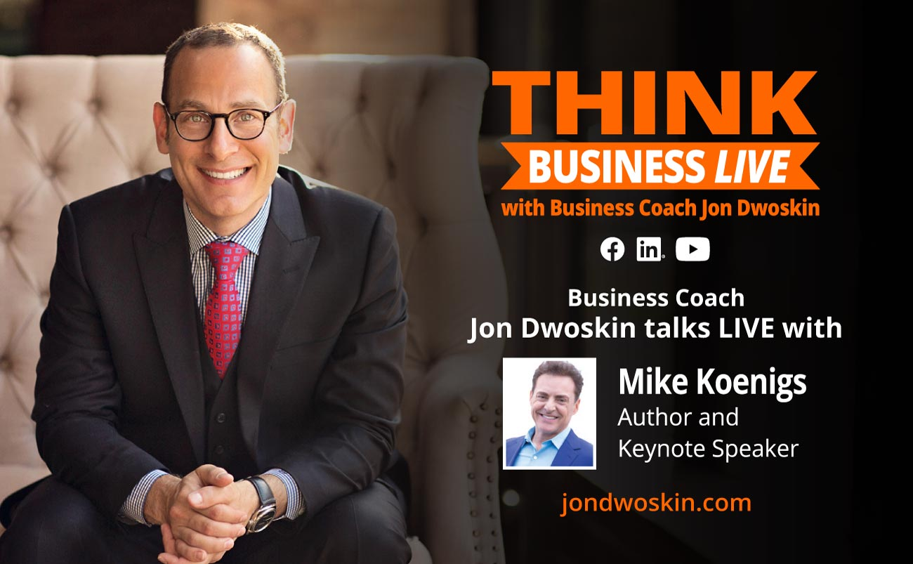THINK Business LIVE: Jon Dwoskin Talks with Mike Koenigs