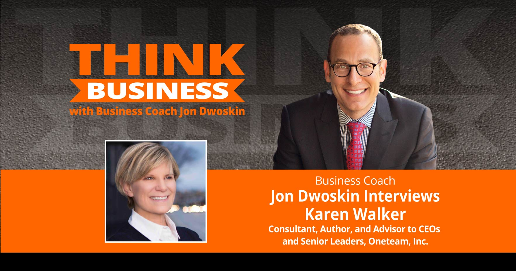 THINK Business Podcast: Jon Dwoskin Talks with Karen Walker