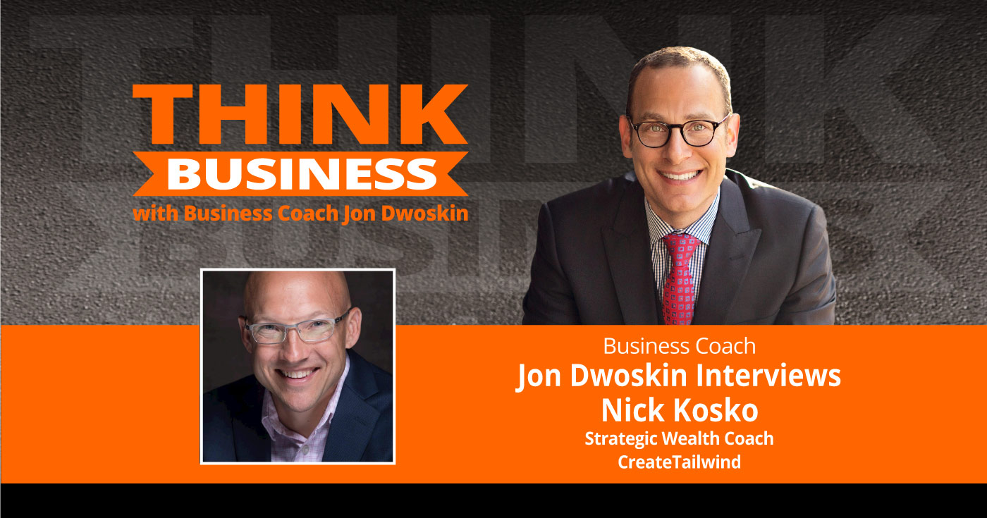 THINK Business Podcast: Jon Dwoskin Talks with Nick Kosko