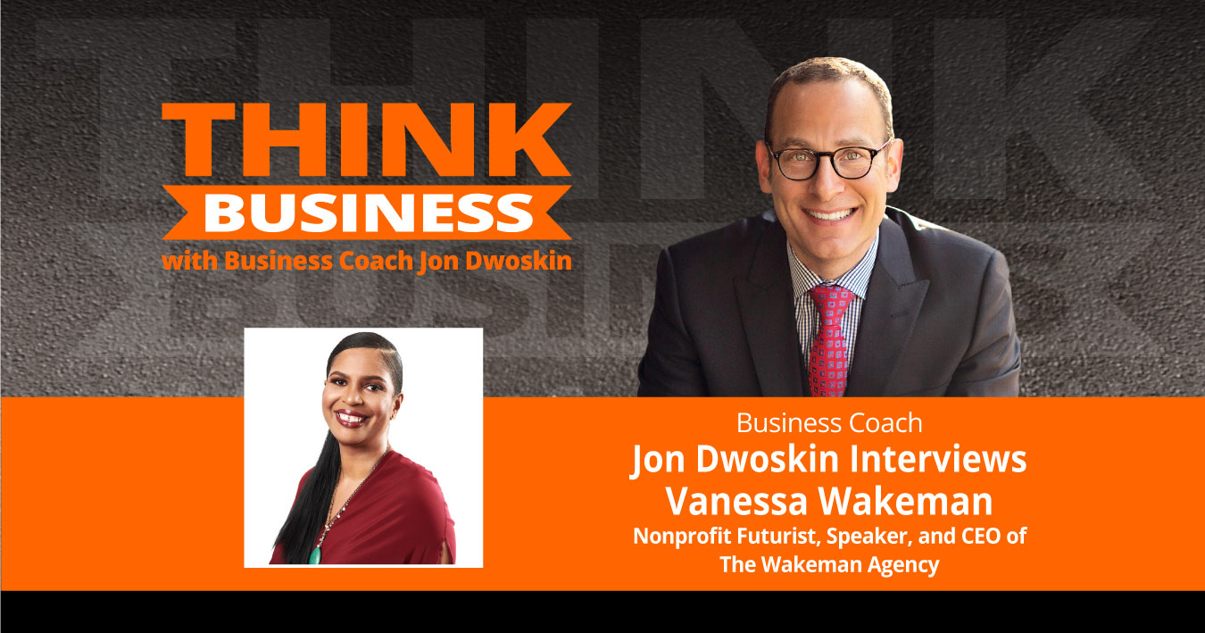 THINK Business Podcast: Jon Dwoskin Talks with Vanessa Wakeman