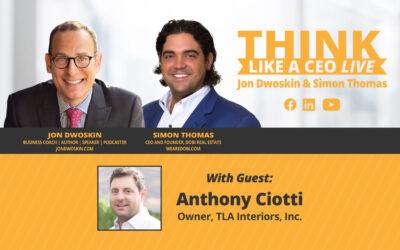 THINK Like a CEO LIVE: Jon Dwoskin and Simon Thomas Talk with Anthony Ciotti