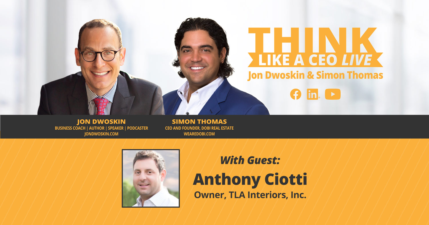 THINK Like a CEO LIVE: Jon Dwoskin and Simon Thomas Talk with Anthony Ciotti
