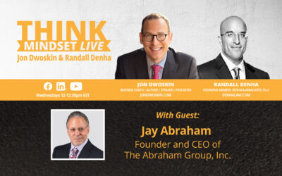 THINK Mindset LIVE: Jon Dwoskin and Randall Denha Talk with Jay Abraham