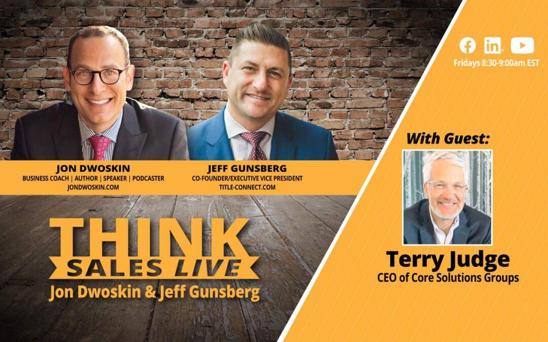 THINK Sales LIVE: Jon Dwoskin and Jeff Gunsberg Talk with Terry Judge