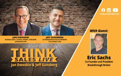 THINK Sales LIVE: Jon Dwoskin and Jeff Gunsberg Talk with Eric Sachs