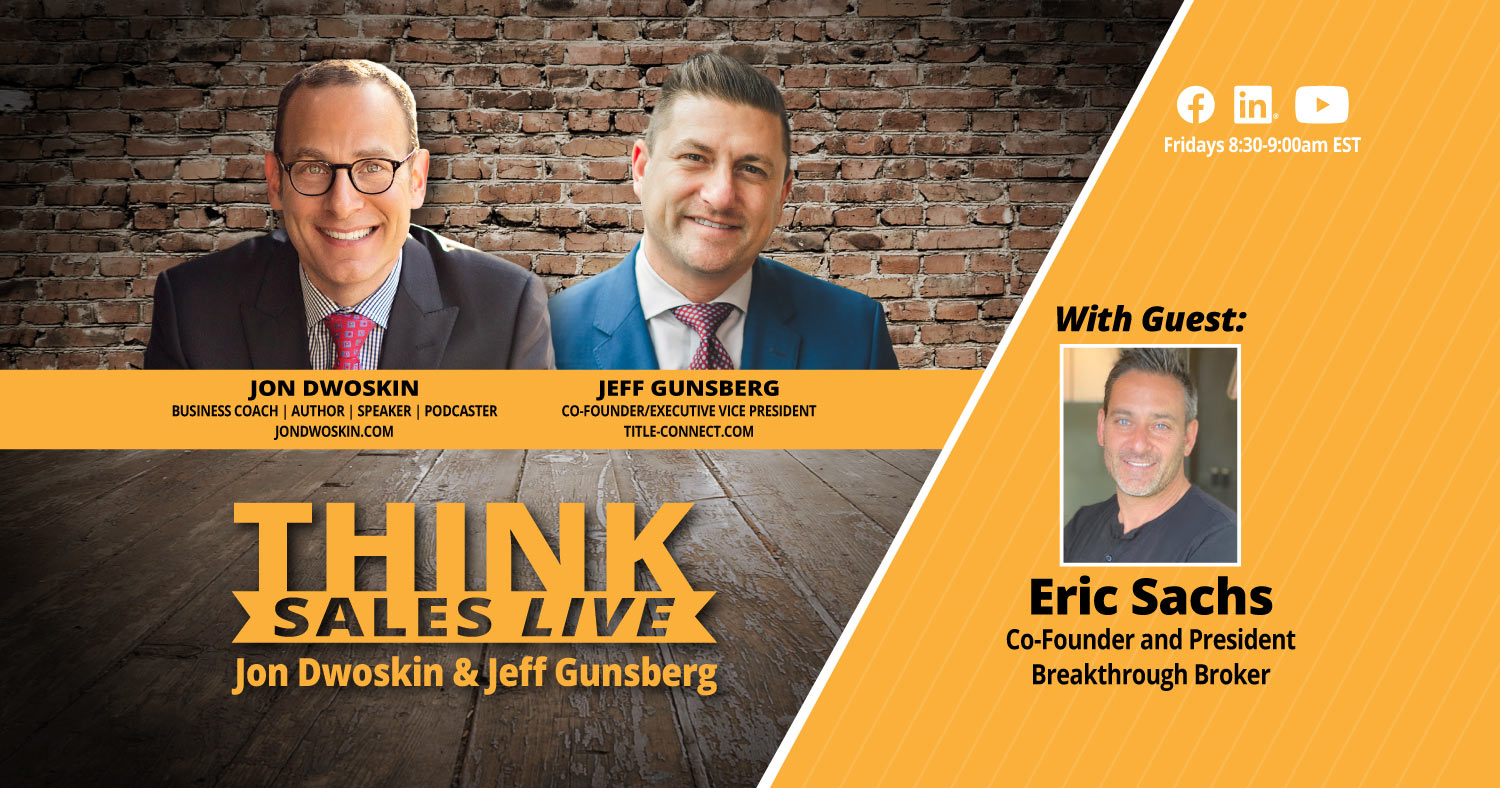 THINK Sales LIVE: Jon Dwoskin and Jeff Gunsberg Talk with Eric Sachs