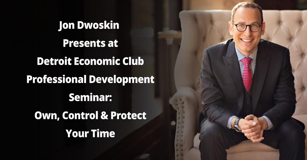 Jon Dwoskin Presents at Detroit Economic Club Professional Development Seminar