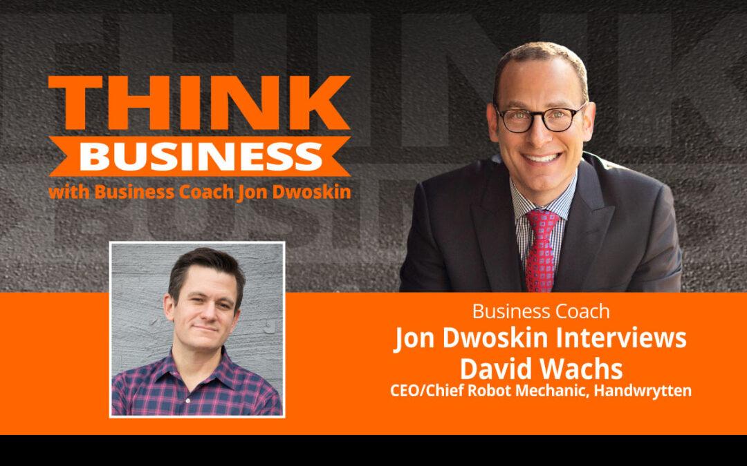 THINK Business Podcast: Jon Dwoskin Talks with David Wachs