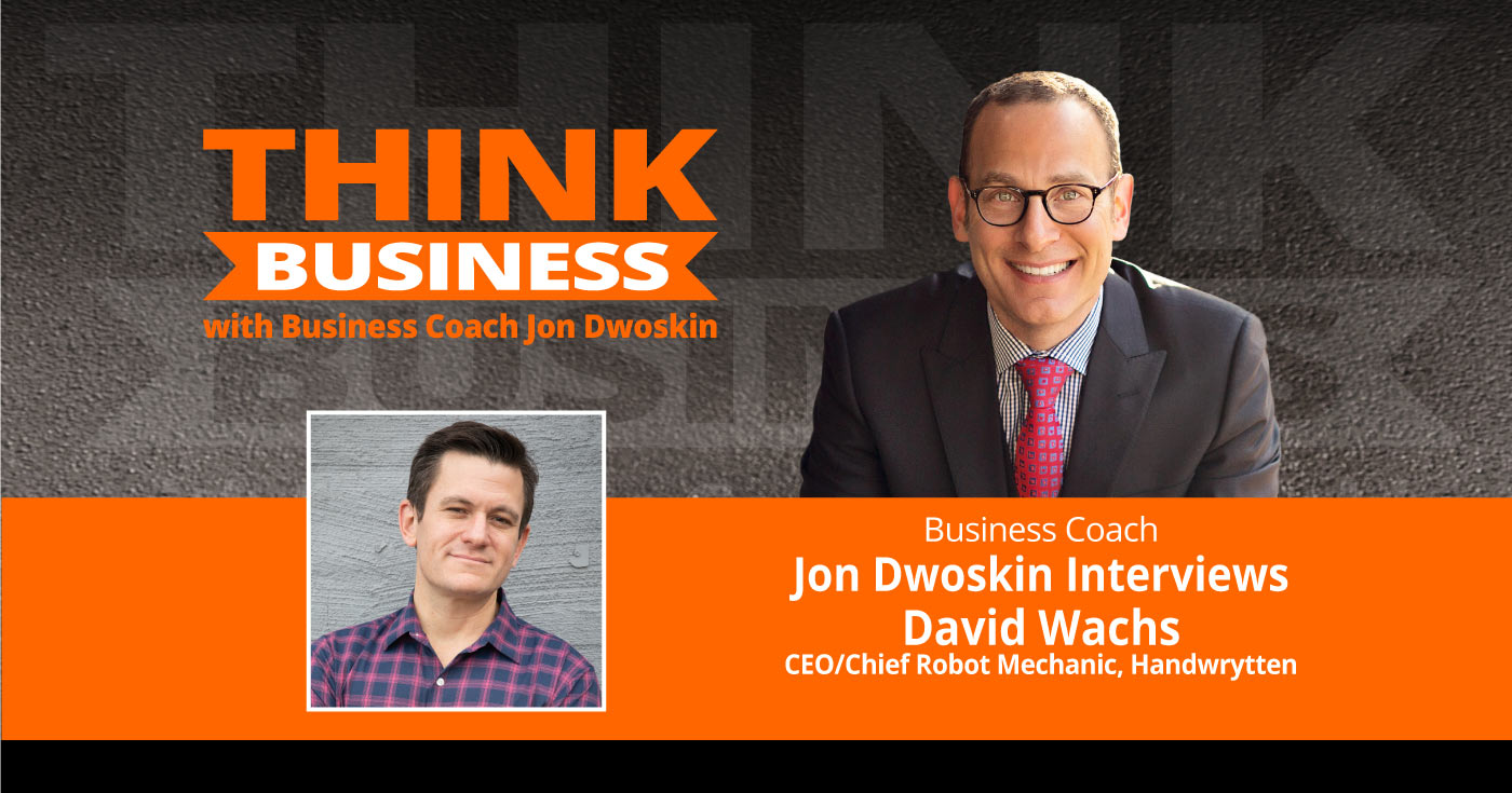 THINK Business Podcast: Jon Dwoskin Talks with David Wachs