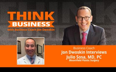 THINK Business Podcast: Jon Dwoskin Talks with Julio Sosa, MD, PC