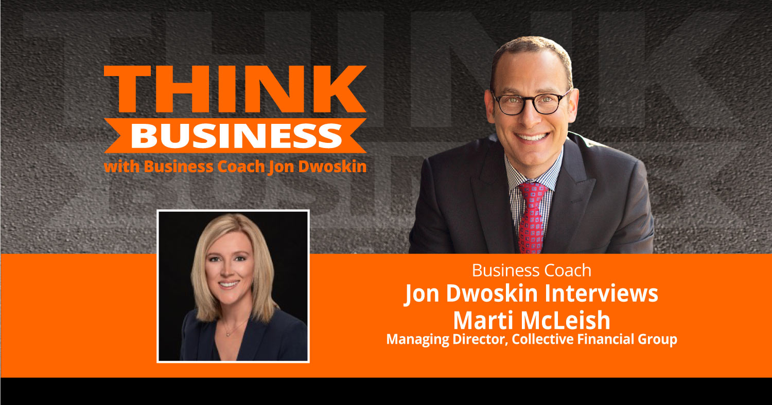 THINK Business Podcast: Jon Dwoskin Talks with Marti McLeish