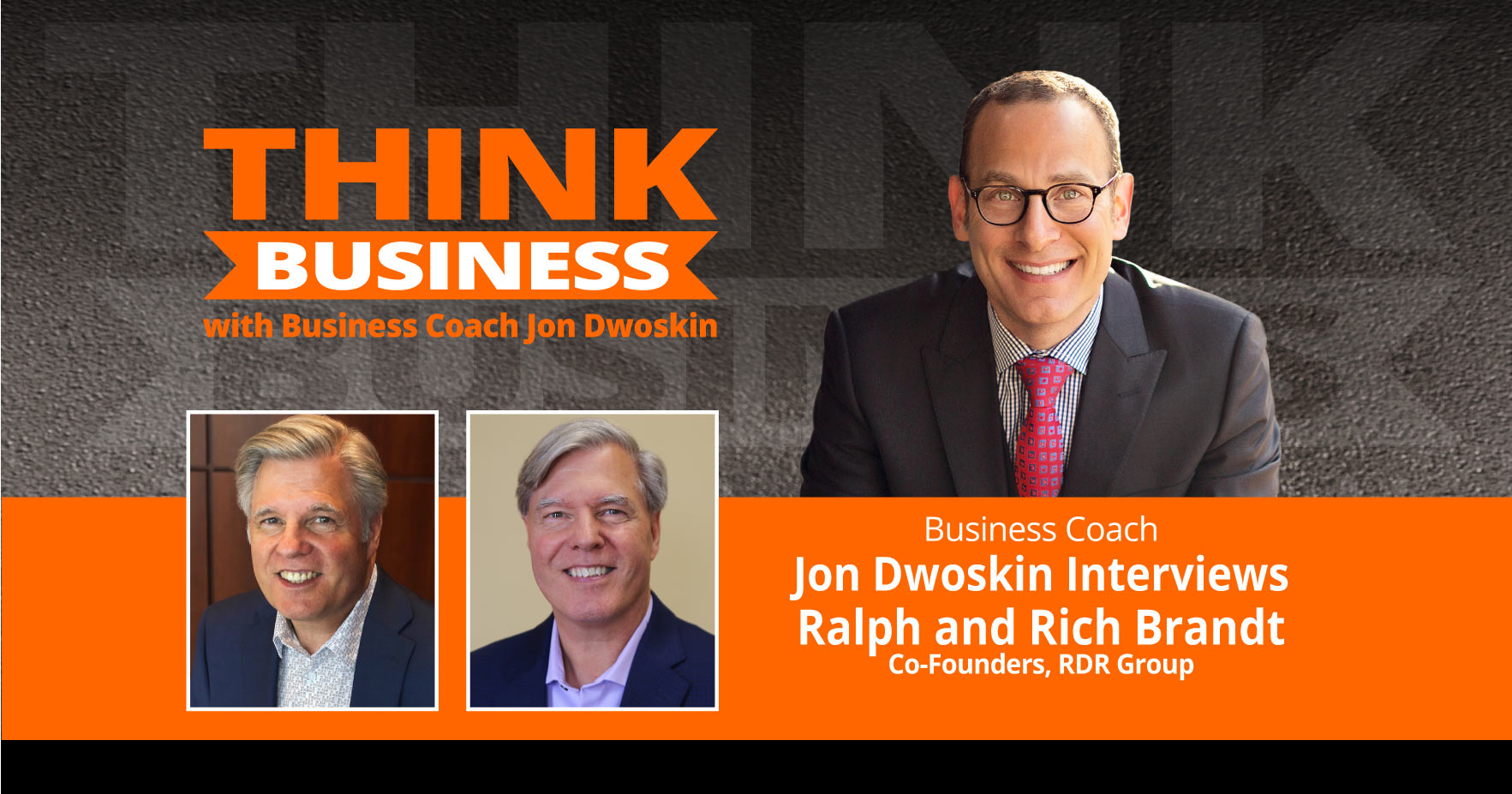 THINK Business Podcast: Jon Dwoskin Talks with Ralph and Rich Brandt
