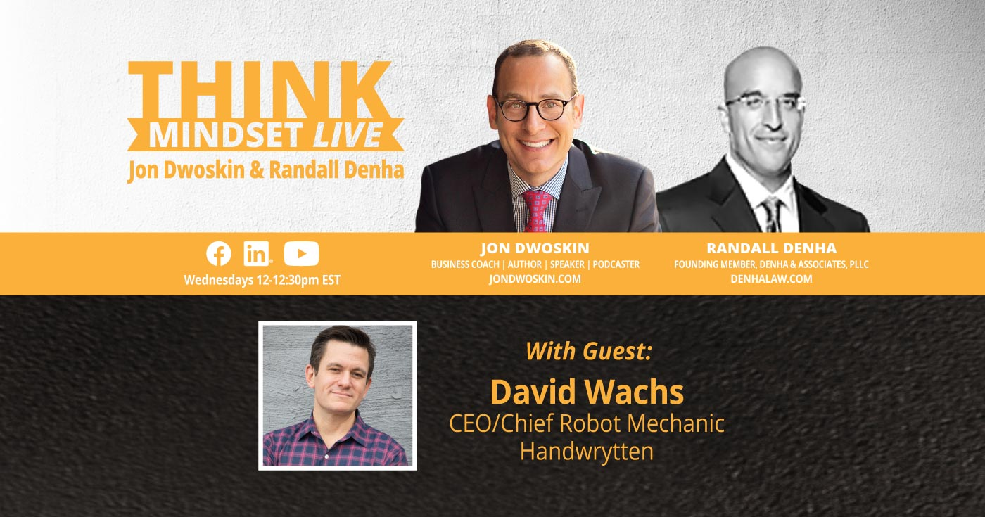 THINK Mindset LIVE: Jon Dwoskin and Randall Denha Talk with David Wachs