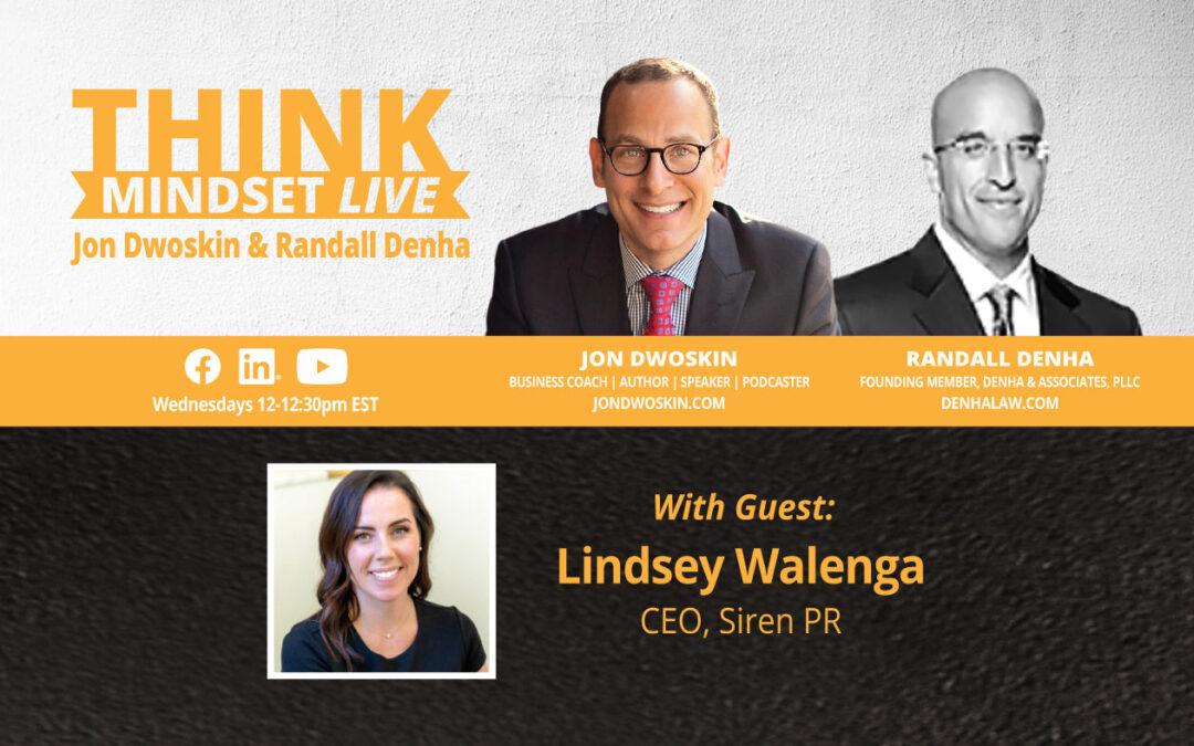 THINK Mindset LIVE: Jon Dwoskin and Randall Denha Talk with Lindsey Walenga
