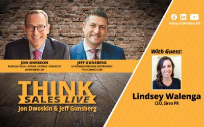 THINK Sales LIVE: Jon Dwoskin and Jeff Gunsberg Talk with Lindsey Walenga