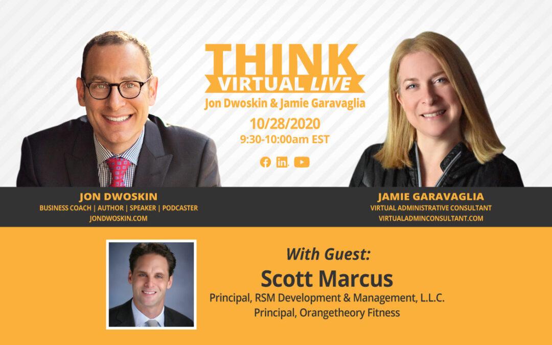 THINK Virtual LIVE: Jon Dwoskin and Jamie Garavaglia Talk with Scott Marcus