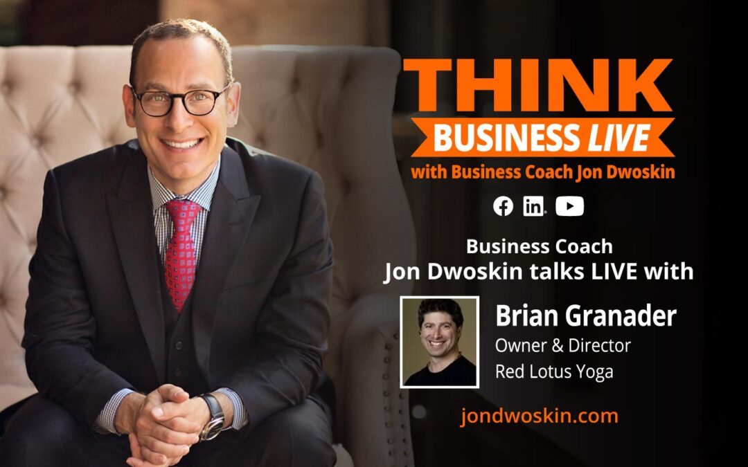 THINK Business LIVE: Jon Dwoskin Talks with Brian Granader