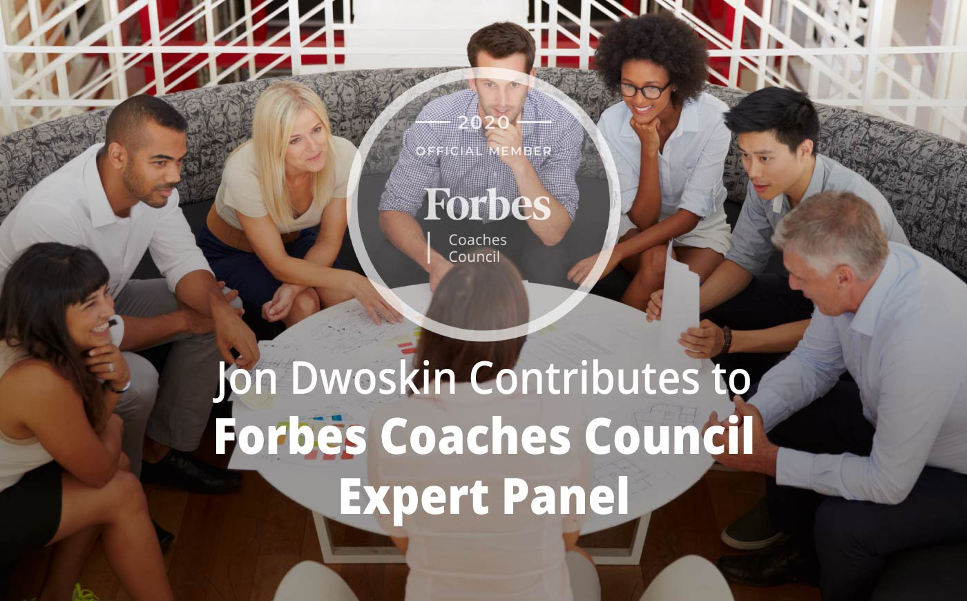 Jon Contributes to Forbes Coaches Council Expert Panel: 11 Practical Ways To Build A Diverse Network Of Professional Connections
