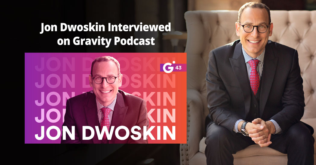 Jon Dwoskin Talks with Brett Kaufman on the Gravity Podcast