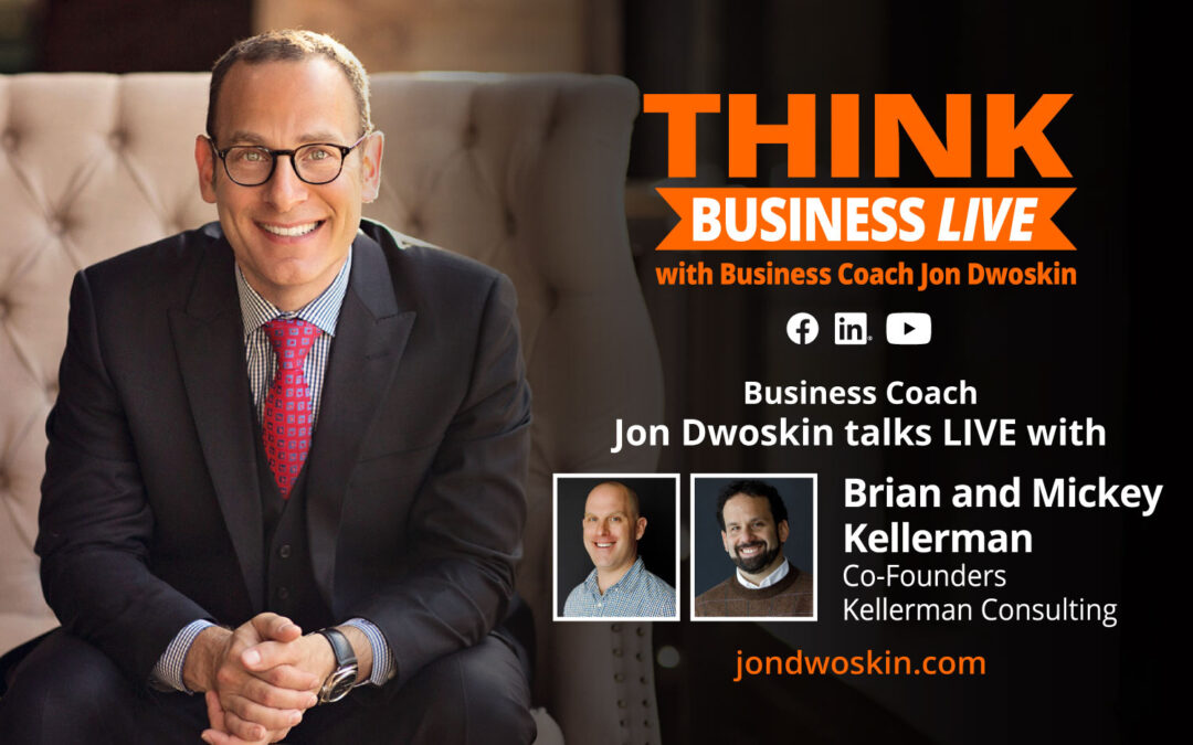 THINK Business LIVE: Jon Dwoskin Talks with Brian and Mickey Kellerman