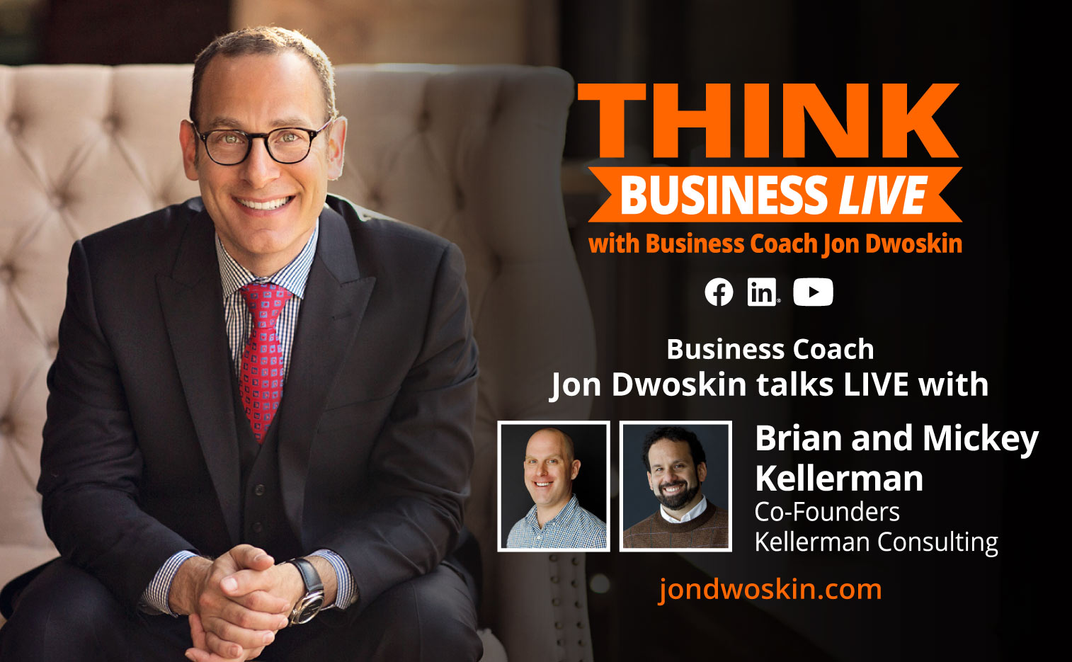 THINK Business LIVE: Jon Dwoskin Talks with Brian and Mikey Kellerman