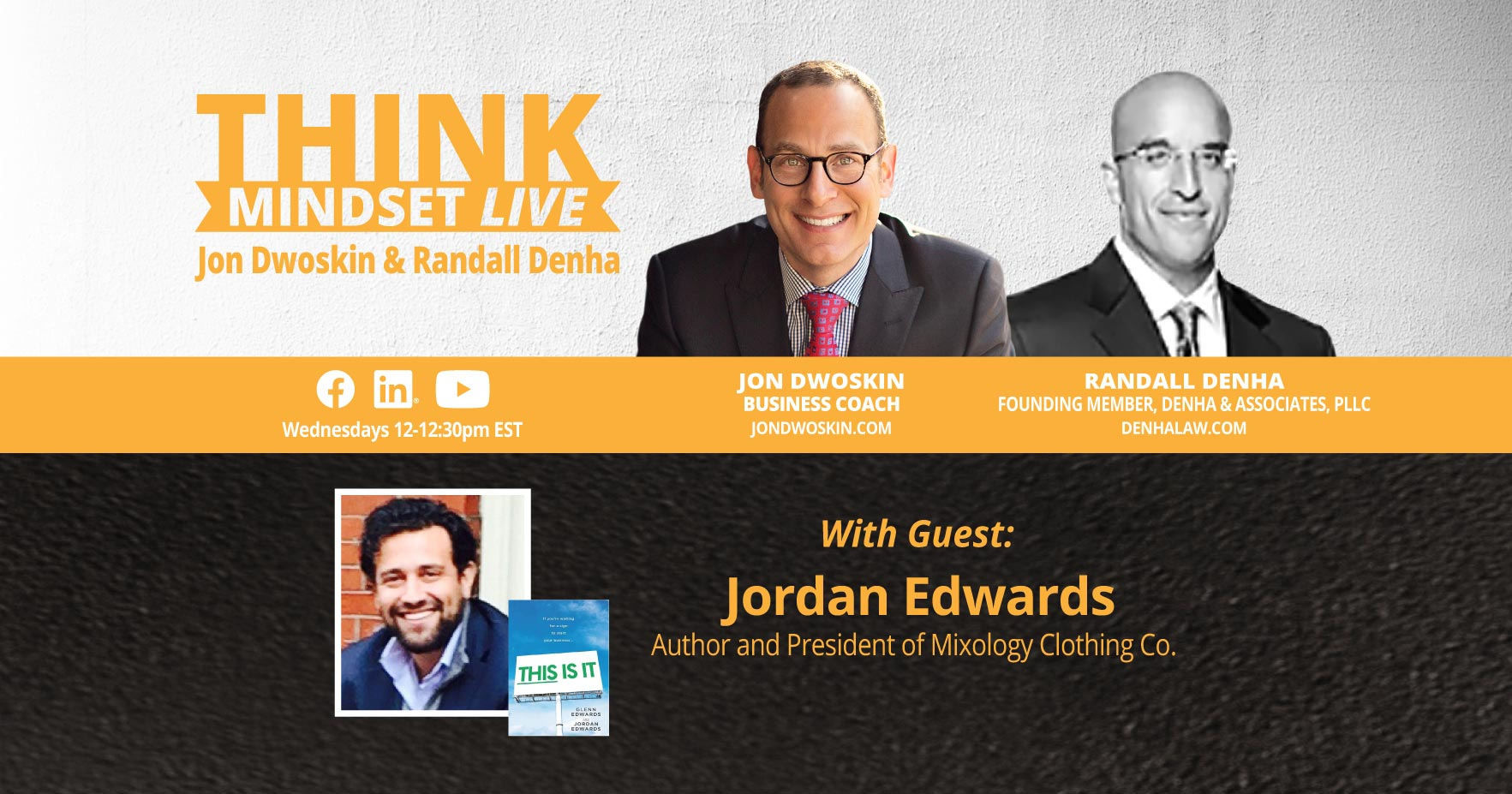 THINK Mindset LIVE: Jon Dwoskin and Randall Denha Talk with Jordan Edwards