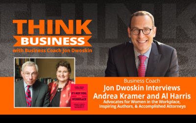 THINK Business Podcast: Jon Dwoskin Talks with Andrea Kramer and Al Harris