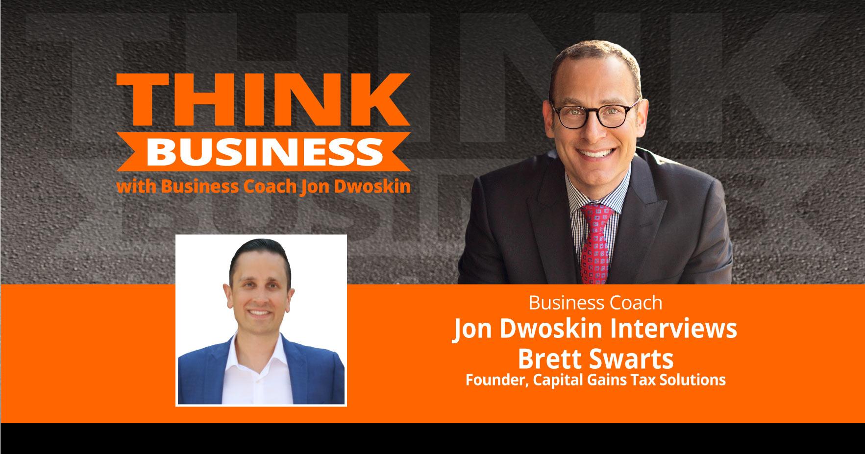THINK Business Podcast: Jon Dwoskin Talks with Brett Swarts