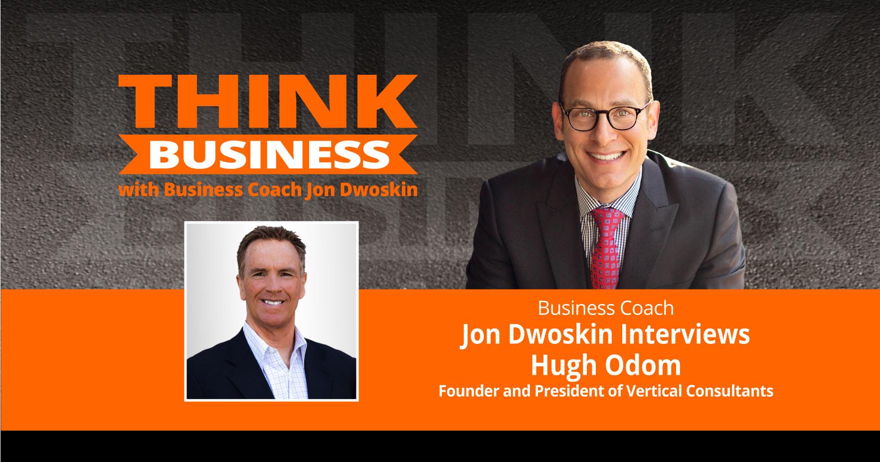 THINK Business Podcast: Jon Dwoskin Talks with Hugh Odom