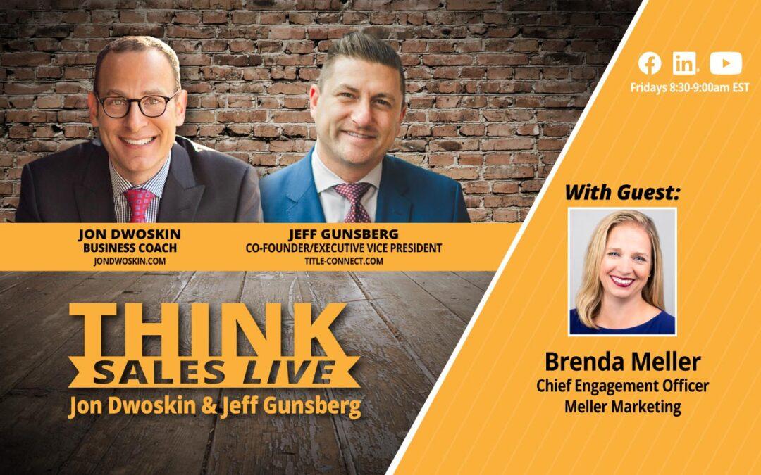 THINK Sales LIVE: Jon Dwoskin and Jeff Gunsberg Talk with Brenda Meller