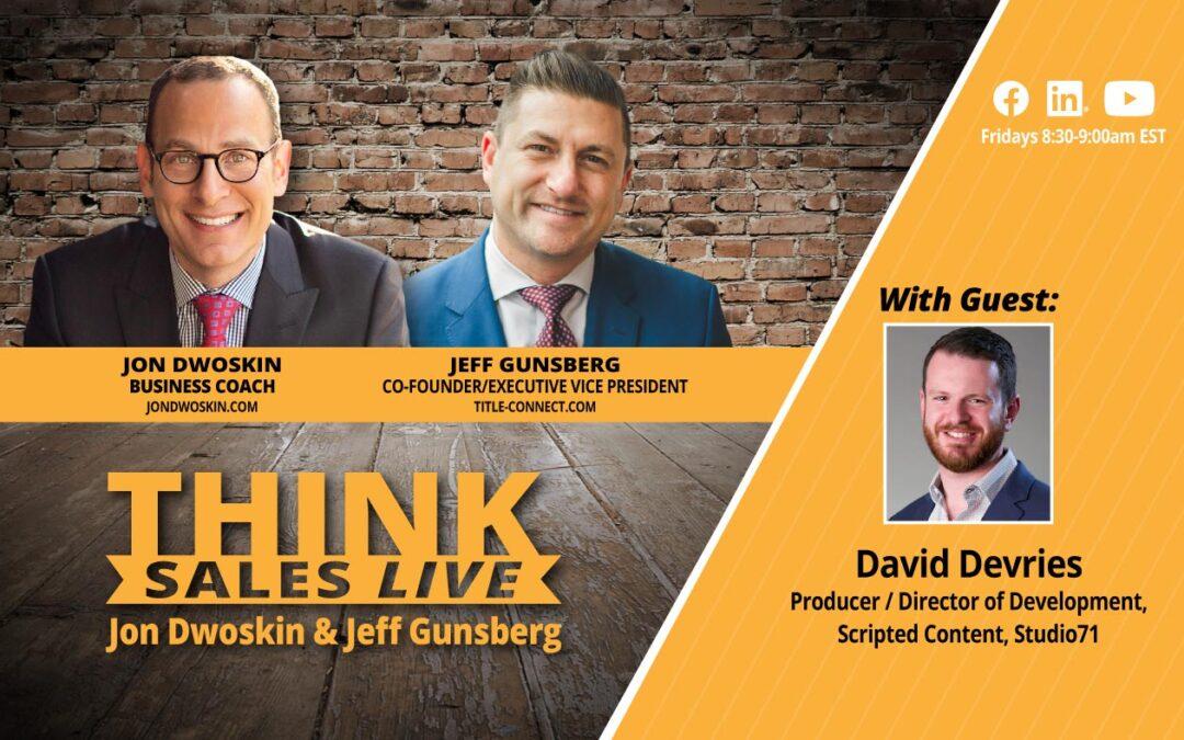 THINK Sales LIVE: Jon Dwoskin and Jeff Gunsberg Talk with David Devries