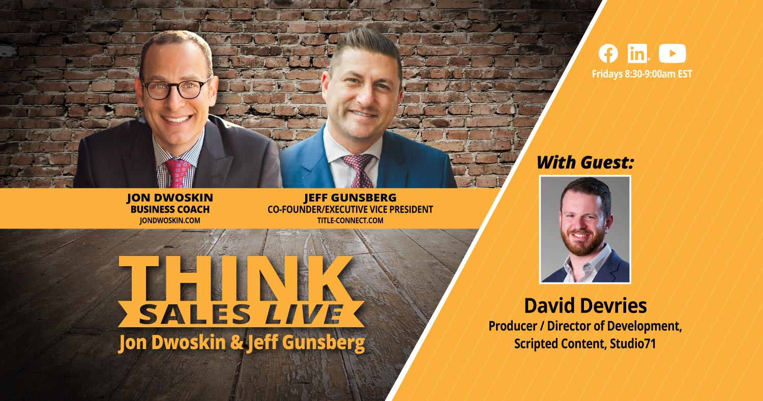 THINK Sales LIVE: Jon Dwoskin and Jeff Gunsberg Talk with David Devries